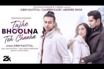 Tujhe Bhoolna Toh Chaaha Lyrics in Hindi Jubin Nautiyal